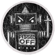 Pissed Off Bot Round Beach Towel