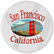 San Francisco California - Tshirt Design Round Beach Towel by Art America Gallery Peter Potter