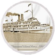 Round Beach Towel featuring the photograph Thousand Islands Ferry Boat 1906 Vintage Photograph by A Gurmankin