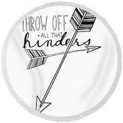 Throw Off All That Hinders Round Beach Towel