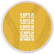 12 Reps In I Relaized I Could Do Anthing I Put My Mind Gym Quotes Poster Round Beach Towel