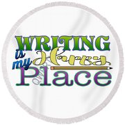 Writing Is My Happy Place Round Beach Towel