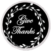 Give Thanks Round Beach Towel by Sweeping Girl