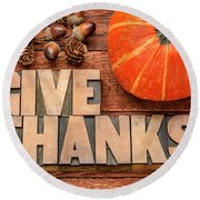 give thanks - Thanksgiving concept  Round Beach Towel