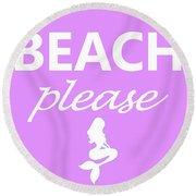 Beach Please Round Beach Towel