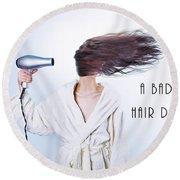A Bad Hair Day Round Beach Towel
