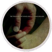 A Fathers Touch All Was Healed Round Beach Towel