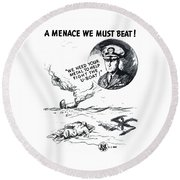 A Menace We Must Beat Round Beach Towel