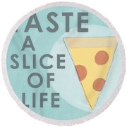 A Slice Of Life Round Beach Towel