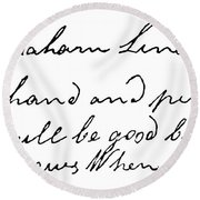 Abraham Lincoln His Hand And Pen He Will Be Good But Knows When Round Beach Towel