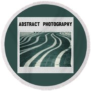 Abstract Photography Collection Round Beach Towel by Modern Art Prints