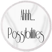 Ahh... Possibilities Round Beach Towel