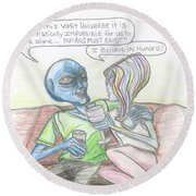 Alien's Rationally Discuss The Existence Of Humans Round Beach Towel