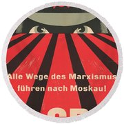 All Marxist Paths Lead To Moscow Round Beach Towel