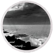 All You Need Is Inside Yourself Round Beach Towel