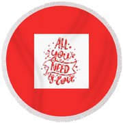 Round Beach Towel featuring the digital art All You Need Is Love by Edward Fielding
