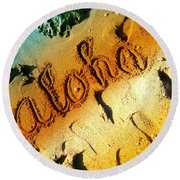 Aloha In The Sand Round Beach Towel