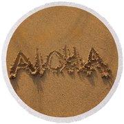 Aloha In The Sand Round Beach Towel