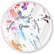 Amazing Wonderful Marvelous Grace Round Beach Towel