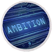 Ambition Technology Concept. Round Beach Towel