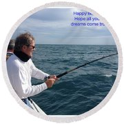 Angler Dreams Happy Birthday Round Beach Towel