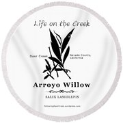 Arroyo Willow - Black Text Round Beach Towel
