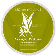 Arroyo Willow - White Text Round Beach Towel