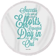 Success Inspirational Quotes Poster Round Beach Towel