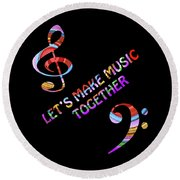 Let's Make Music Together Round Beach Towel