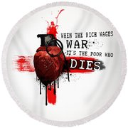 When The Rich Wages War... Round Beach Towel by Nicklas Gustafsson