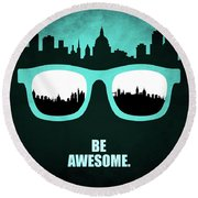 Be Awesome Business Inspirational Quotes Poster Round Beach Towel