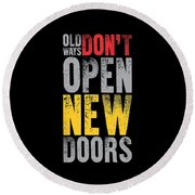 Old Ways Don't Open New Doors Gym Quotes Poster Round Beach Towel