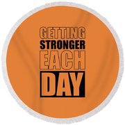 Getting Stronger Each Day Gym Motivational Quotes Poster Round Beach Towel