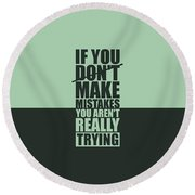 If You Donot Make Mistakes You Arenot Really Trying Gym Motivational Quotes Poster Round Beach Towel