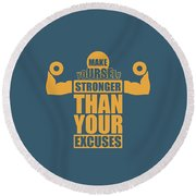 Make Yourself Stronger Than Your Excuses Gym Motivational Quotes Poster Round Beach Towel