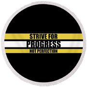 Strive For Progress Not Perfection Gym Motivational Quotes Poster Round Beach Towel