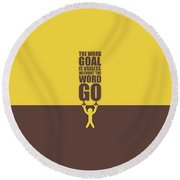 The Word Goal Is Useless Without The Word Go Gym Motivational Quotes Round Beach Towel