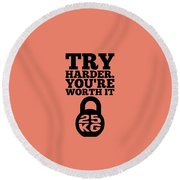Try Harder You Are Worth It Gym Inspirational Quotes Poster Round Beach Towel