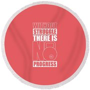 Without Struggle There Is No Progress Gym Motivational Quotes Poster Round Beach Towel