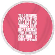 You Can Never Progress If You Are Letting Gym Inspirational Quotes Poster Round Beach Towel