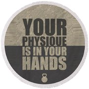Your Physique Is In Your Hands Inspirational Quotes Poster Round Beach Towel