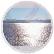 Round Beach Towel featuring the photograph From The Sea Poster by Felipe Adan Lerma