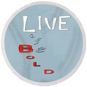 Live Life Round Beach Towel by Linda Prewer