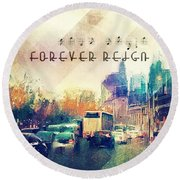 Forever Reign Round Beach Towel