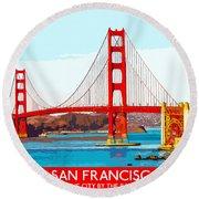 Golden Gate Bridge San Francisco The City By The Bay Round Beach Towel