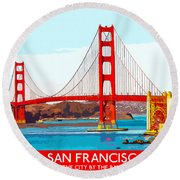 Golden Gate Bridge San Francisco The City By The Bay Round Beach Towel