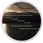 Round Beach Towel featuring the photograph As Only You Can by Jordan Blackstone