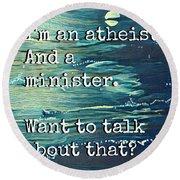 Atheist T Shirt Round Beach Towel