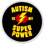 Autism Is My Superpower Round Beach Towel
