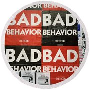 Bad Behavior Round Beach Towel